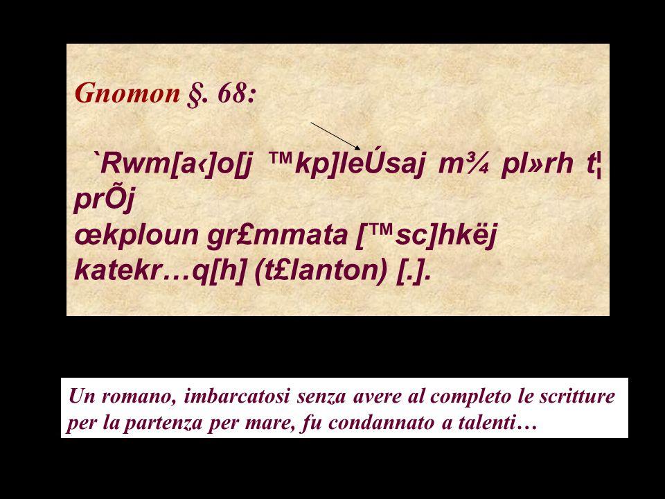 `Rwm[a‹]o[j ™kp]leÚsaj m¾ pl»rh t¦ prÕj œkploun gr£mmata [™sc]hkëj